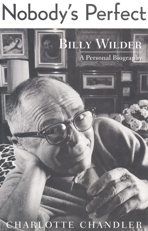 chandler-charlotte-nobodys-perfect-billy-wilder-a-personal-biography