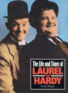 Bergan, Ronald - The Life and Times of Laurel and Hardy