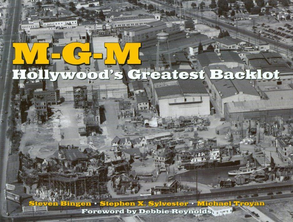 bingen-steven-m-g-m-hollywoods-greatest-backlot