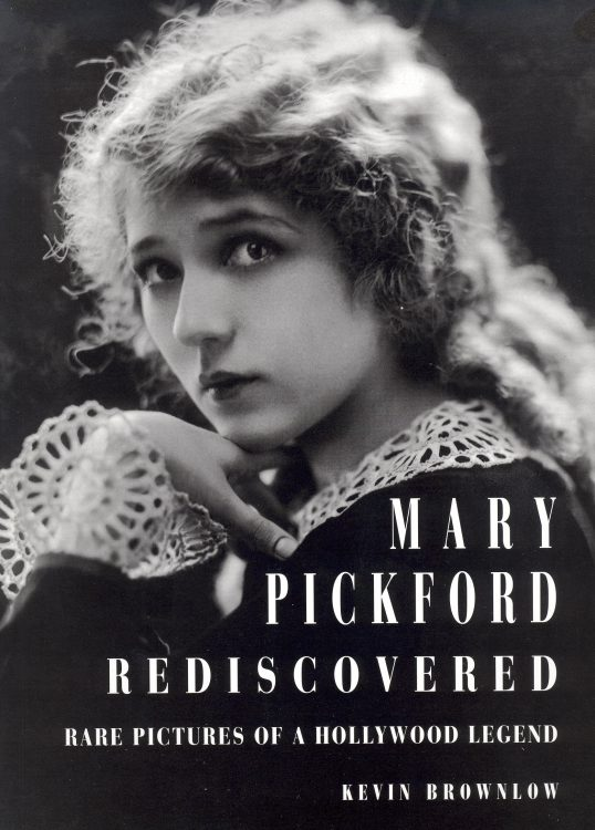 brownlow-kevin-mary-pickford-remembered