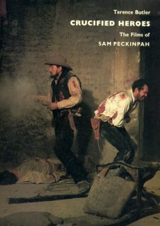 butler-terence-crucified-heroes-the-films-of-sam-peckinpah