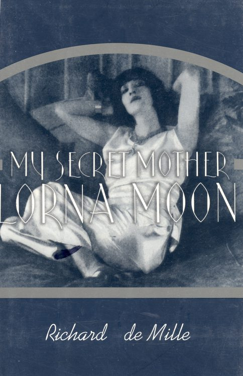 de-mille-richard-my-secret-mother-lorna-moon