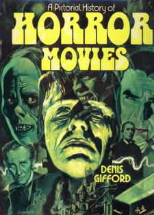 Gifford, Dennis - A Pictorial History of Horror Movies