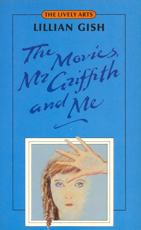 gish-lillian-the-movies-mr-griffith-and-me