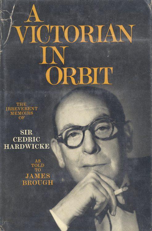 Hardwicke, Cedric - A Victorian in Orbit