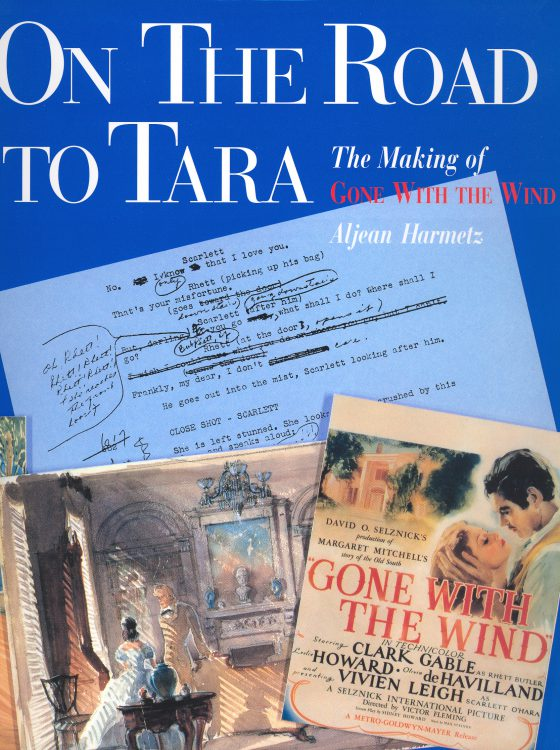 harmetz-aljean-on-the-road-to-tara-the-making-of-gone-with-the-wind