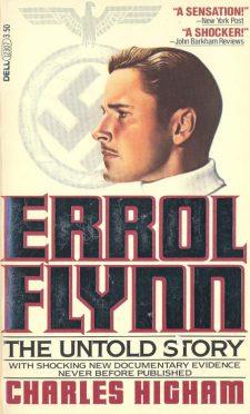 highham-charles-errol-flynn-the-untold-story