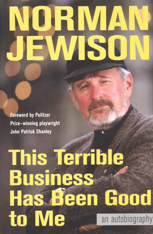 Jewison, Norman - This Terrible Business Has Been Good to Me, An Autobiography