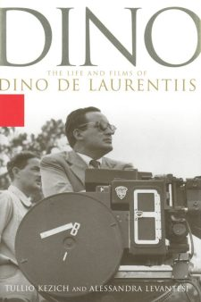 kezich-tullio-dino-the-life-and-films-of-dino-de-laurentiis