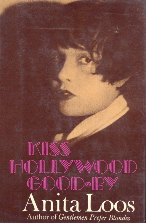 Loos, Anita - Kiss Hollywood Good Bye