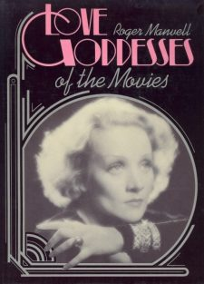 Manvell, Roger - Love Goddessesof the Movies