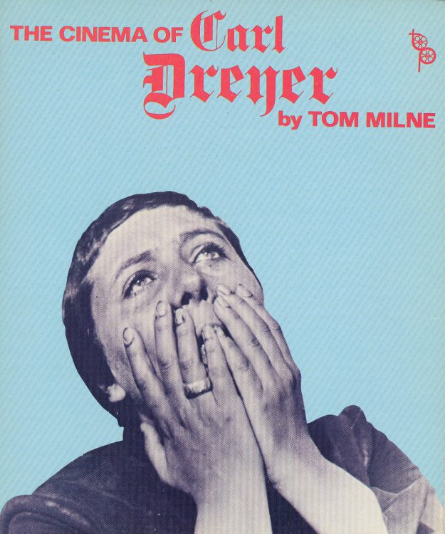 Milne, Tom - The Cinema of Carl Dreyer
