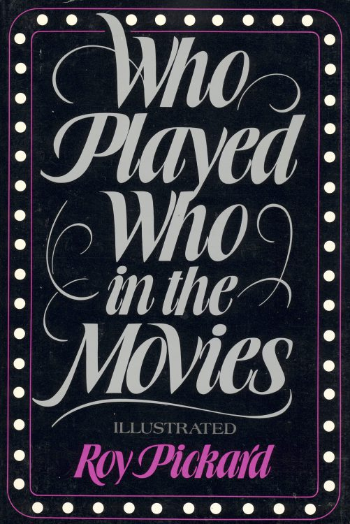 pickard-roy-who-played-who-in-the-movies