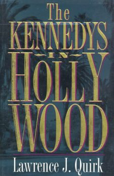 quirck-lawrence-j-the-kennedys-in-hollywood