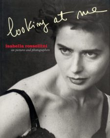 Rossellini, Isabella - Looking at Me