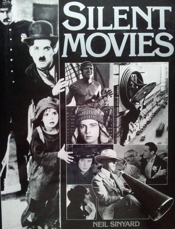 Sinyard, Neil - Silent Movies