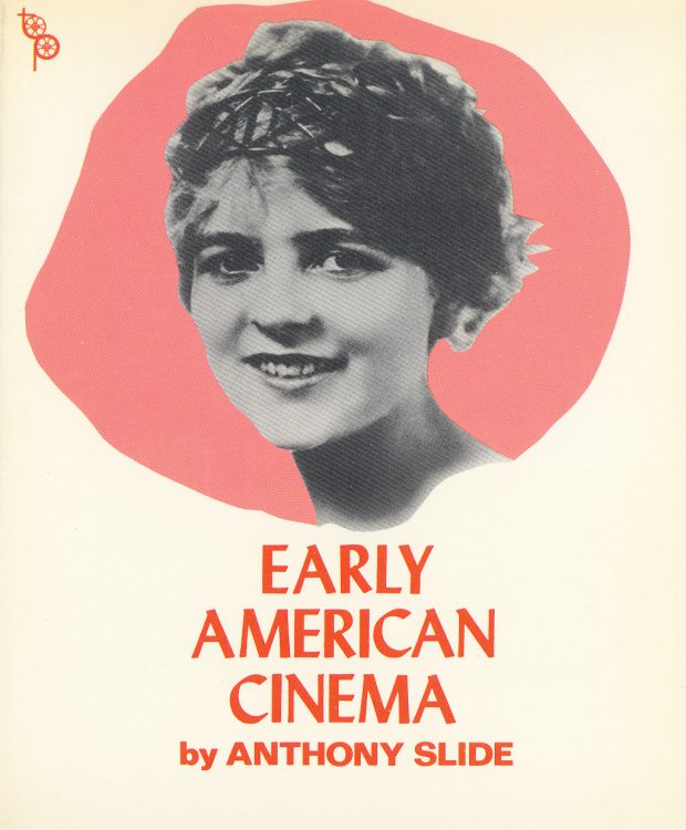 Slide, Anthony - Early American Cinema