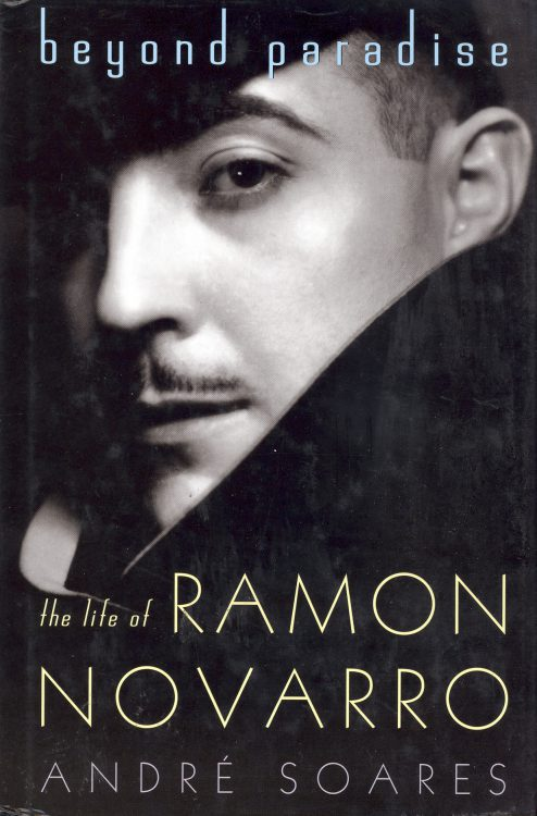 soares-andre-beyond-paradise-the-life-of-ramon-novarro