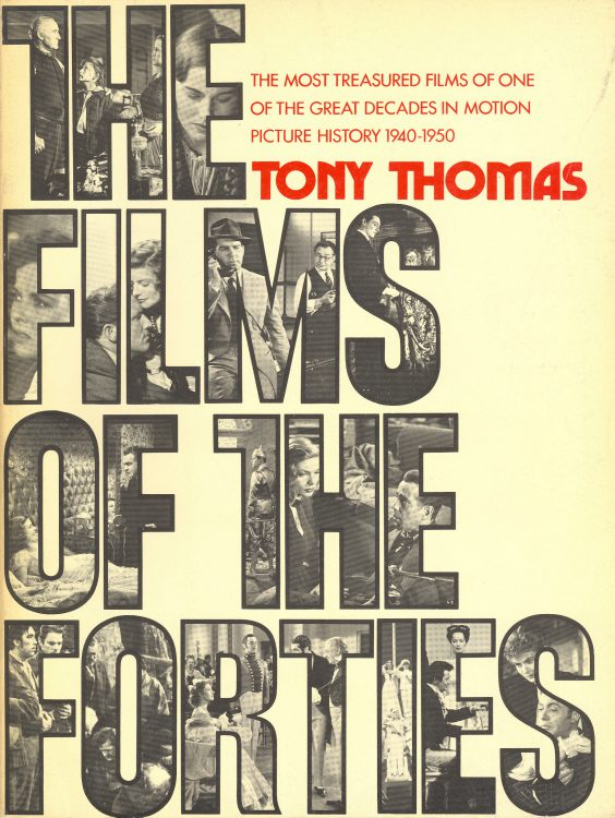Thomas, Tony - The Films of the Forties
