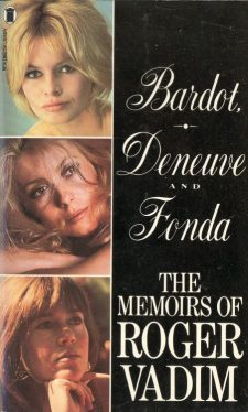 vadim-roger-bardot-deneuve-and-fonda-the-memoirs-of-roger-vadim