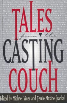 Viner, MIchael & Frankel, Terrie Maxine - Tales from the Casting Couch