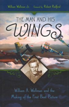 Wellman, Jr, William - The Man and His Wings