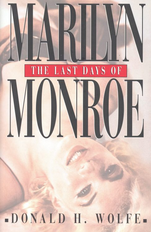 wolfe-donald-h-the-last-days-of-marilyn-monroe