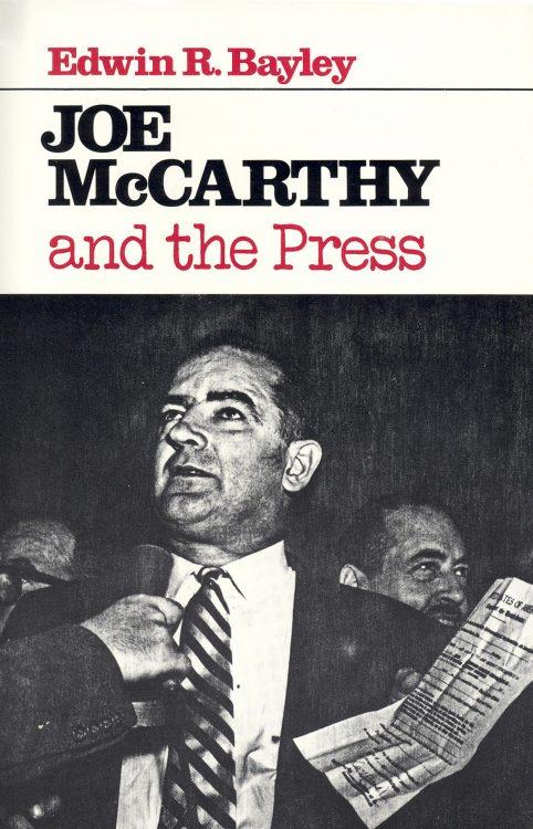 bayley-edwin-r-joe-mccarthy-and-the-press