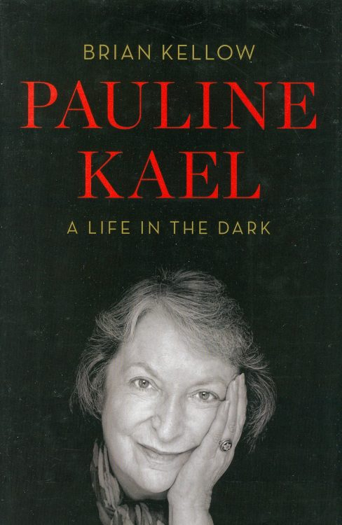kellow-brian-pauline-kael-a-life-in-the-dark
