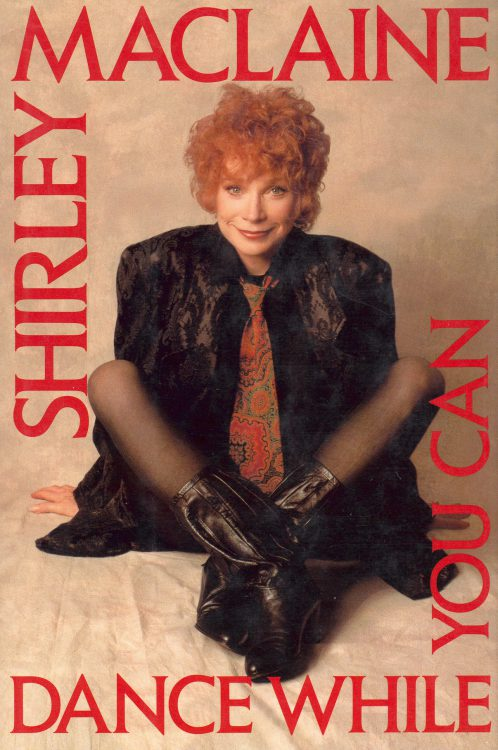 maclaine-shirley-dance-while-you-can